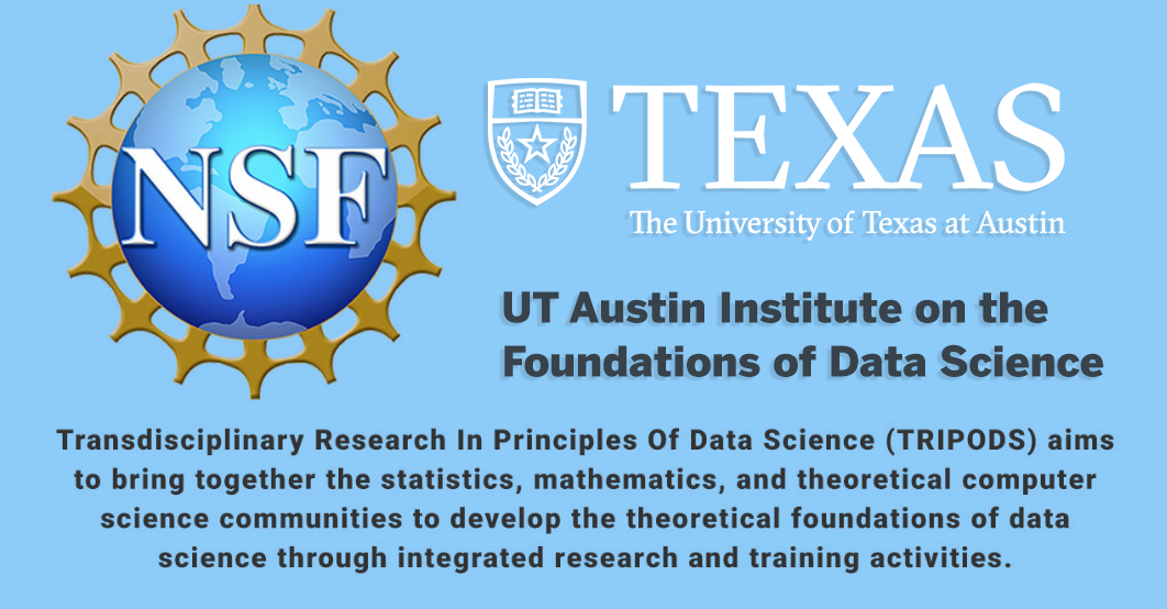 NSF TRIPODS - UT Austin Institute on the Foundations of Data Science